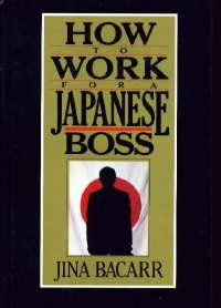 How to Work for a Japanese Boss: Jina Bacarr