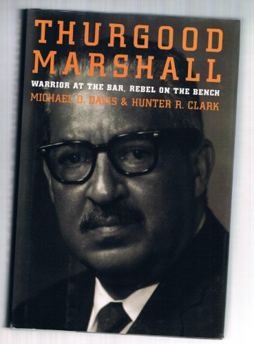 9781559721332: Thurgood Marshall: Warrior at the Bar, Rebel on the Bench