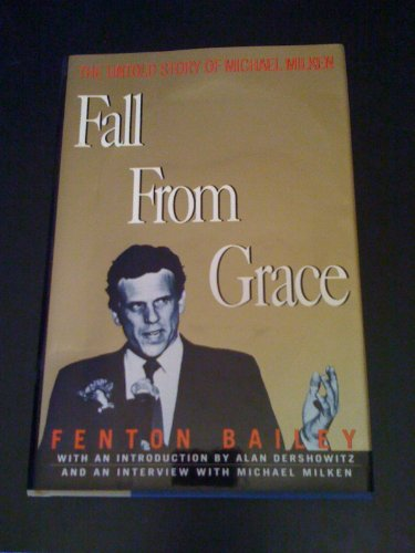 9781559721356: Fall from Grace: The Untold Story of Michael Milken