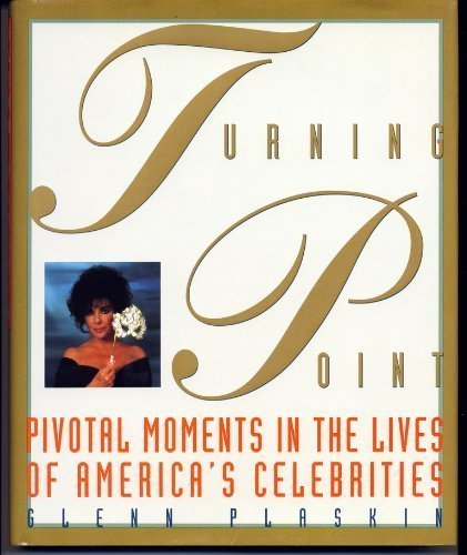 Turning Point, Pivotal Moments in the Lives of America's Celebrities