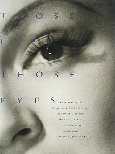 9781559721424: Those Lips, Those Eyes: A Celebration of Classic Hollywood Sensuality
