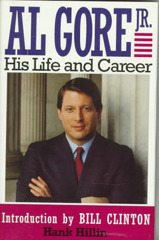 Al Gore Jr. : His Life and: Hillin, Hank, and