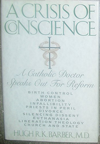 9781559721622: A Crisis of Conscience: A Catholic Doctor Speaks Out for Reform