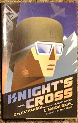 Knight's Cross: A Novel (1559721685) by Nathanson, E. M.; Bank, Aaron