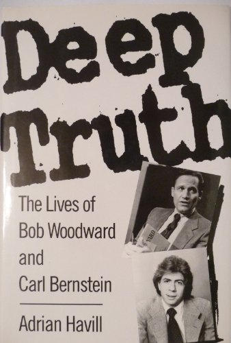 9781559721721: Deep Truth: The Lives of Bob Woodward and Carl Bernstein