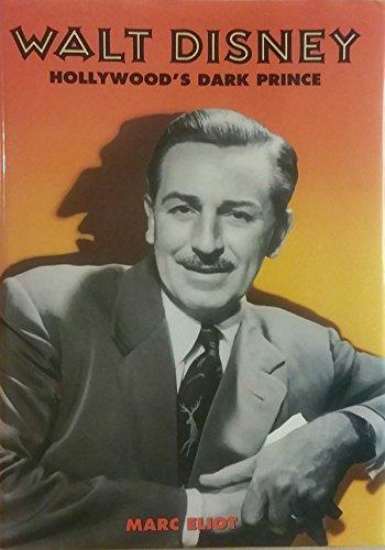 9781559721745: Walt Disney: Hollywood's Dark Prince : a Biography