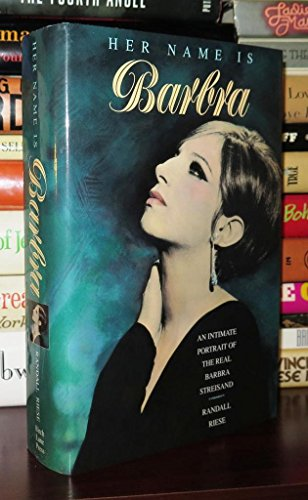Her Name is Barbra. An Intimate Portrait of the Real Barbra Streisand: Riese, Randall (Edit.)