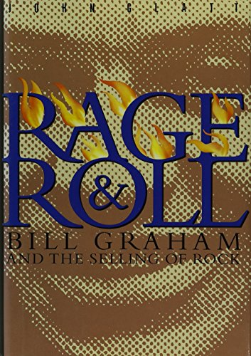 Rage & roll. Bill Graham and the selling of rock.
