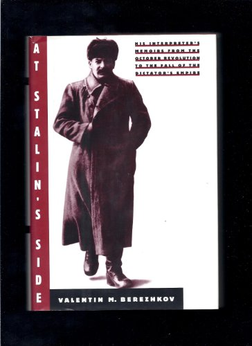 9781559722124: At Stalin's Side: His Interpreter's Memoirs from the October Revolution to the Fall of the Dictator's Empire