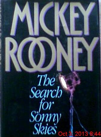 The Search for Sonny Skies: Rooney, Mickey