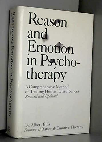 Reason and Emotion in Psychotherapy : A: Albert Ellis
