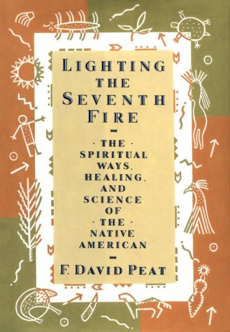 9781559722490: Lighting the Seventh Fire: The Spiritual Ways, Healing, and Science of the Native American