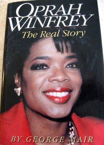 Oprah Winfrey: The Real Story: Mair, George