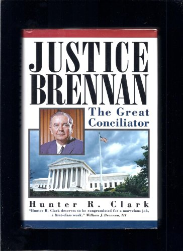 Justice Brennan the Great Conciliator