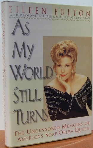 9781559722742: As My World Still Turns: The Uncensored Memoirs of America's Soap Opera Queen