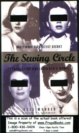 The Sewing Circle: Hollywood's Greatest Secret Female Stars Who Loved Other Women