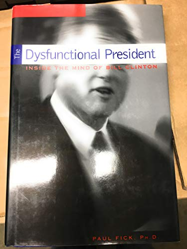 9781559722773: The Dysfunctional President: Inside the Mind of Bill Clinton