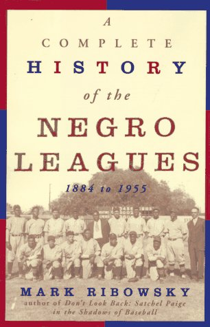 9781559722834: A Complete History of the Negro Leagues 1884 to 1955