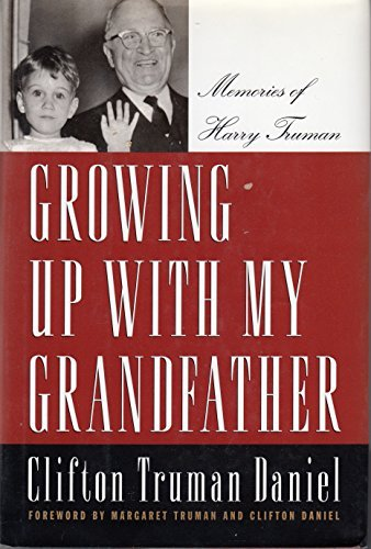 Growing Up With My Grandfather: Memories of: Daniel, Clifton Truman
