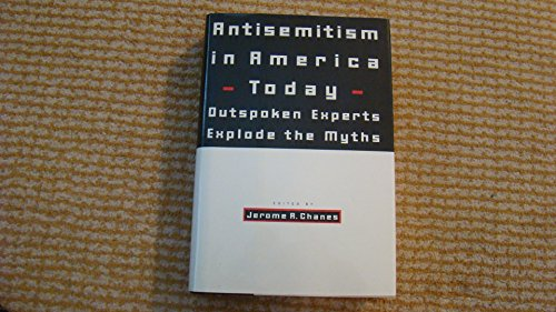 Antisemitism in America Today: Outspoken Experts Explode: Jerome A. Chanes