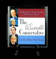 9781559722919: The Quotable Conservative: The Wit, Wisdom, and Insight of Freedom's Most Passionate Advocates