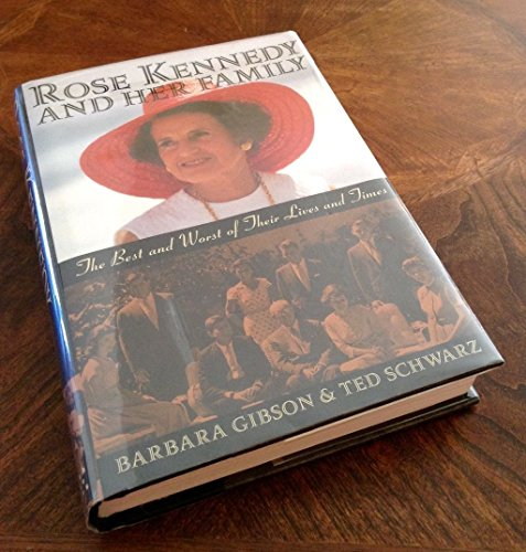 9781559722995: Rose Kennedy and Her Family: the Best and Worst of Their Lives and Times