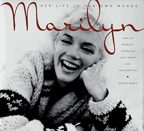 9781559723060: Marilyn-Her Life in Her Own Words: Marilyn Monroe's Revealing Last Words and Photographs