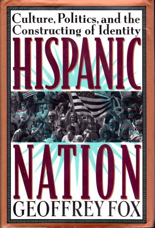 9781559723114: Hispanic Nation: Culture, Politics and the Constructing of Identity