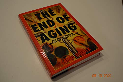 9781559723190: The End of Aging: How Medical Science Is Changing Our Concept of Old Age