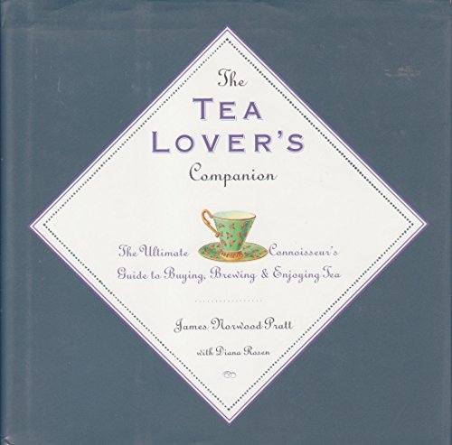 The Tea Lover's Companion: The Ultimate Connoisseur's: Pratt, James Norwood;Fisher,