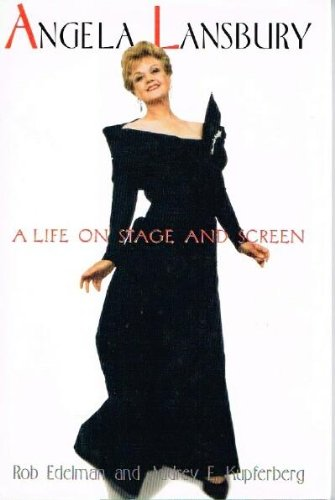 Angela Lansbury: A Life on Stage and Screen. [Signed by Angela Lansbury]: Edelman, Rob and Audrey ...