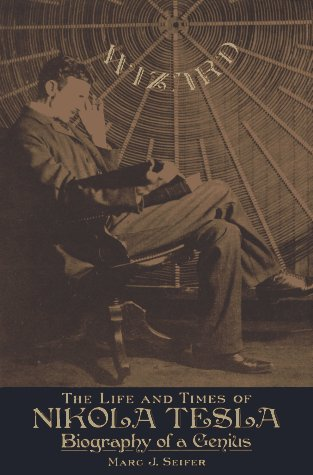 9781559723299: Wizard: The Life and Times of Nikola Tesla : Biography of a Genius