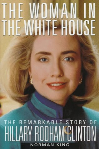 9781559723497: The Woman in the White House: The Remarkable Story of Hillary Rodham Clinton