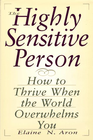 9781559723503: The Highly Sensitive Person — How To Thrive When The World Overwhelms You