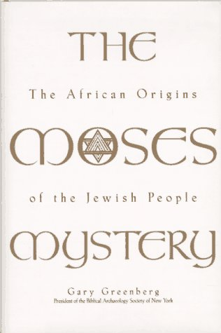 9781559723718: The Moses Mystery: The African Origins of the Jewish People