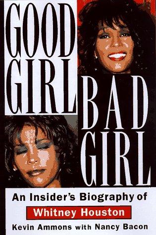 9781559723794: Good Girl, Bad Girl: An Insider's Biography of Whitney Houston