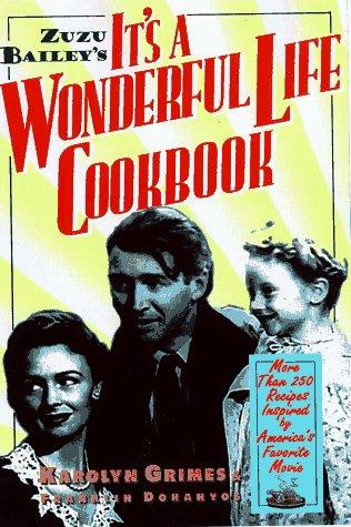 Zuzu Bailey's It's A Wonderful Life Cookbook: Karolyn Grimes