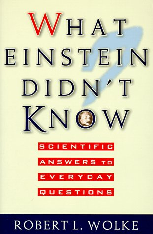 9781559723985: What Einstein Didn't Know: Scientific Answers to Everyday Questions