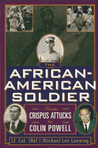 9781559724043: The African-American Soldier: From Crispus Attucks to Colin Powell