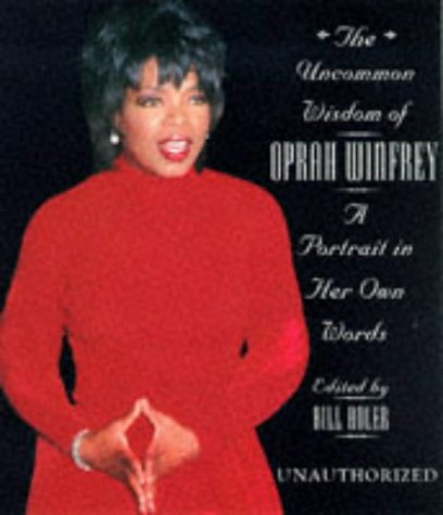 9781559724197: The Uncommon Wisdom Of Oprah Winfrey: A Portrait in Her Own Words (Unauthorized)