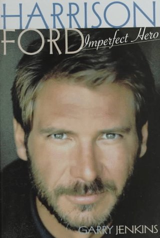 9781559724432: Harrison Ford: Imperfect Hero