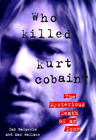 9781559724463: Who Killed Kurt Cobain?