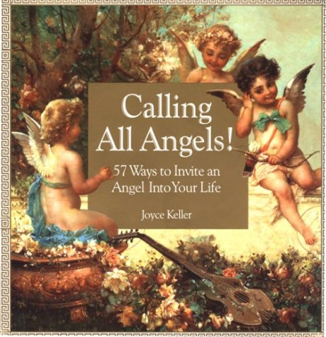 9781559724494: Calling All Angels!: 57 Ways to Invite an Angel into Your Life