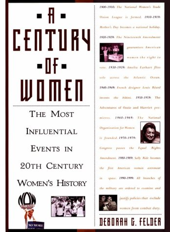9781559724852: A Century Of Women: The Most Influential Events in Twentieth-Century Women's History