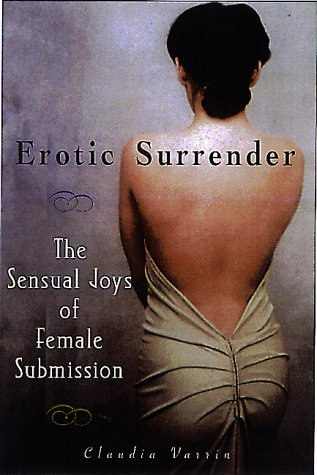 9781559725071: Erotic Surrender: The Sensual Joys of Female Submission
