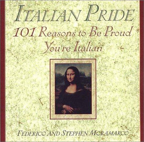 Italian Pride: 101 Reasons to Be Proud You're Italian
