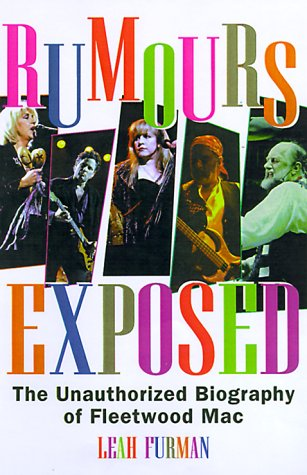 9781559725262: Rumours Exposed: The Unauthorized Biography of Fleetwood Mac