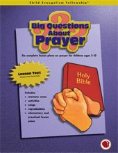9781559763028: Child Evangelism Fellowship: Big Questions About Prayer Lesson Text