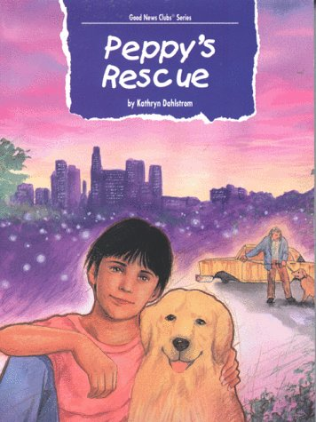 9781559768269: Peppy's Rescue (Good News Club Series)