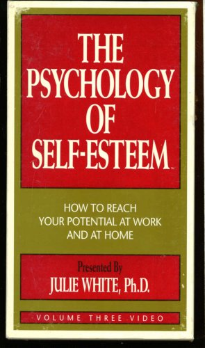 The Psychology Of Self-Esteem: How To Reach: Ph.D. Presented by